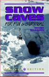 Snow Caves for Fun and Survival, Ernest Wilkinson, 1555660959