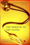 The Rebirth of the Clinic