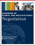 Handbook of Global and Multicultural Negotiation, Moore, Christopher W. and Woodrow, Peter J., 0470440953