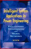 Intelligent System Applications in Power Engineering : Evolutionary Programming and Neural Networks, Lai, Loi Lei, 0471980951