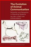 The Evolution of Animal Communication : Reliability and Deception in Signaling Systems, Searcy, William A. and Nowicki, Stephen, 0691070954