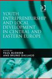 Youth Entrepreneurship and Local Development in Eastern Europe 9780754670957