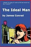 The Ideal Man, James Conrad, 0982200951