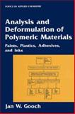 Analysis and Deformulation of Polymeric Materials : Paints, Plastics, Adhesives, and Inks, Gooch, Jan W., 1475770952