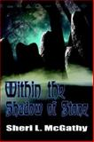 Within the Shadow of Stone, Sheri L. Mcgathy, 1554040957