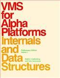VMS for Alpha Platforms Internals and Data Structures : Preliminary Edition, Goldenberg, Ruth E. and Saravanan, Saro, 1555580955