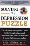 Solving the Depression Puzzle, Rita Elkins, 1580540953