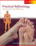 Practical Reflexology : Interpretation and Techniques, Watson, Susan and Voner, Valerie, 0073510955