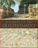 Survey of the Old Testament, Andrew E. Hill and John H. Walton, 0310280958