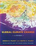 Global Climate Change, Keith C. Pilkey and Mary Edna Fraser, 0822350955