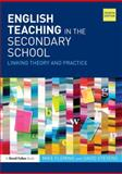English Teaching in the Secondary School : Linking Theory and Practice, Fleming, Mike and Stevens, David, 1138780952
