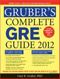 Gruber's Complete GRE Guide 2012, Gary Gruber, 1402250959