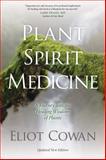 Plant Spirit Medicine, Eliot Cowan, 1622030958