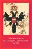 Oberosterreichische und Kaiserliche Zentralbehorden Bis 1752, Bernhard Theil, 3170230956