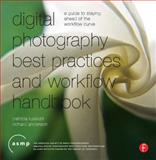 Digital Photography Best Practices and Workflow Handbook : A Guide to Staying Ahead of the Workflow Curve, Russotti, Patricia and Anderson, Richard, 0240810953