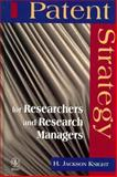 Patents Strategy : For Researchers and Research Managers, Knight, H. Jackson, 0471960950