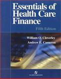 Essentials of Health Care Finance, Cleverley, William O. and Cameron, Andrew E., 0834220954