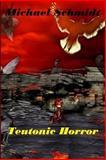 Teutonic Horror, Michael Schmidt, 1483980952