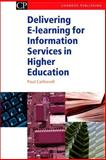 Delivering E-Learning for Information Services in Higher Education, Catherall, Paul, 184334095X