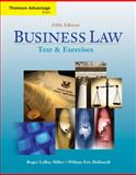 Business Law : Text and Exercises, Miller, Roger LeRoy and Hollowell, William Eric, 032464096X