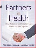 Partners in Health : How Physicians and Hospitals Can Be Accountable Together, , 0470550961
