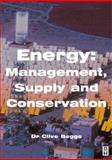 Energy : Management, Supply and Conservation, Beggs, Clive, 0750650966
