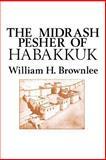 The Midrash Pesher of Habakkuk, William Brownlee, 0891300961