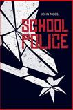 School Police, John Biggs, 1500690961