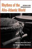 Rhythms of the Afro-Atlantic World : Rituals and Remembrances, , 0472070967