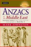 Anzacs in the Middle East, Mark Johnston, 110703096X