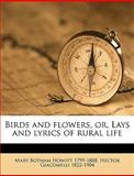 Birds and Flowers, or, Lays and Lyrics of Rural Life, Mary Botham Howitt and Hector Giacomelli, 1149300965