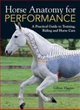 Horse Anatomy for Performance, Gillian Higgins and Stephanie Martin, 144630096X