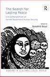 The Search for Lasting Peace : Critical Perspectives on Gender-Responsive Human Security, , 1472420969