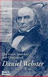 The Great Speeches and Orations of Daniel Webster 9781587980961
