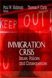 Immigration Crisis : Issues, Policies and Consequences, , 1604560967