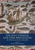 Ancient Fishing and Fish Processing in the Black Sea Region, Bekker-Nielsen, Tonnes, 8779340962