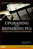 Upgrading and Repairing PCs Reference Ed. : Technician's Portable, Mueller, Scott, 0789720965