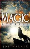 Ethriel: Magic, Joe Walker, 1494290960