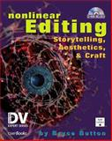Nonlinear Editing : Storytelling, Aesthetics, and Craft, Button, Bryce, 1578200962