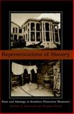 Representations of Slavery, Jennifer Eichstedt and Stephen Small, 1588340961