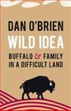 Wild Idea, Dan O'Brien, 0803250967