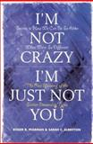 I'm Not Crazy, I'm Just Not You, Roger R. Pearman and Sarah C. Albritton, 0891060960