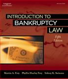 Introduction to Bankruptcy Law, Frey, Martin A. and Swinson, Sidney K., 1418040967