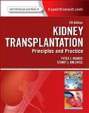 Kidney Transplantation with Access Code : Principles and Practice, Knechtle, Stuart J. and Morris, Peter J., 1455740969