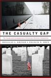 The Casualty Gap : The Causes and Consequences of American Wartime Inequalities, Kriner, Douglas L. and Shen, Francis X., 0195390962