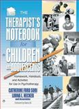 The Therapist's Notebook for Children and Adolescents : Homework, Handouts, and Activities for Use in Psychotherapy, Hecker, Lorna L., 0789010968