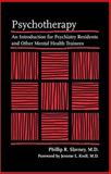 Psychotherapy : An Introduction for Psychiatry Residents and Other Mental Health Trainees, Slavney, Phillip R., 0801880963