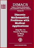 Discrete Mathematical Problems with Medical Applications, DIMACS Workshop Discrete Mathematical Problems with Medical Applications Staff, 0821820966