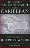 Workers' Self-Management in the Caribbean : The Writings of Joseph Edwards, Edwards, Joseph, 0985890967