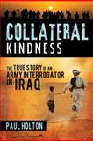 Collateral Kindness, Paul Holton, 1462110967